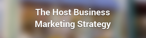 The Host Business Marketing Strategy