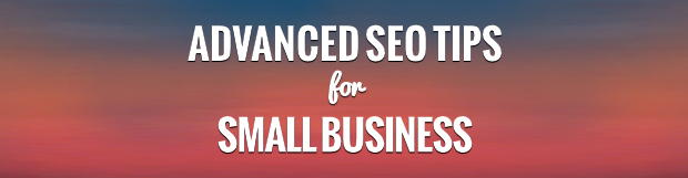 Advanced SEO Tips for Small Business